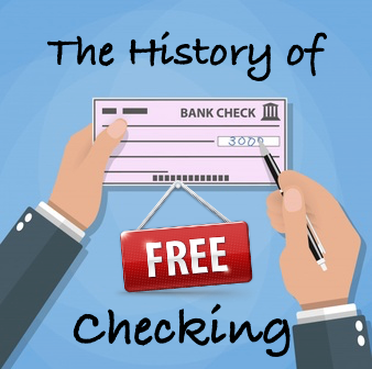 The History of Free Checking